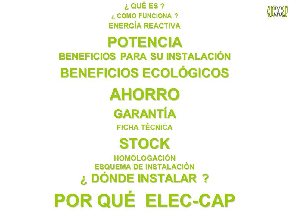 POR QUÉ ELEC-CAP AHORRO POTENCIA STOCK BENEFICIOS ECOLÓGICOS GARANTÍA