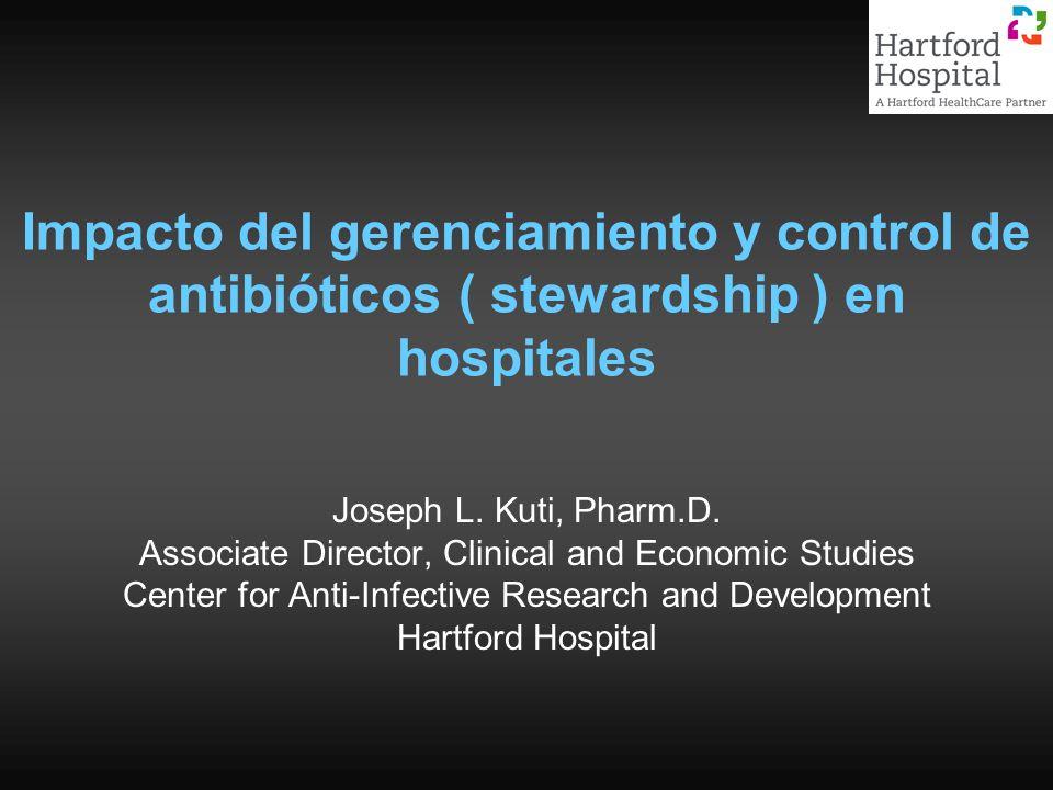 Impacto del gerenciamiento y control de antibióticos ( stewardship ) en hospitales