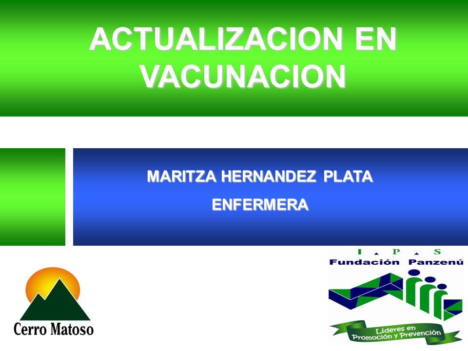 ACTUALIZACION EN VACUNACION MARITZA HERNANDEZ PLATA