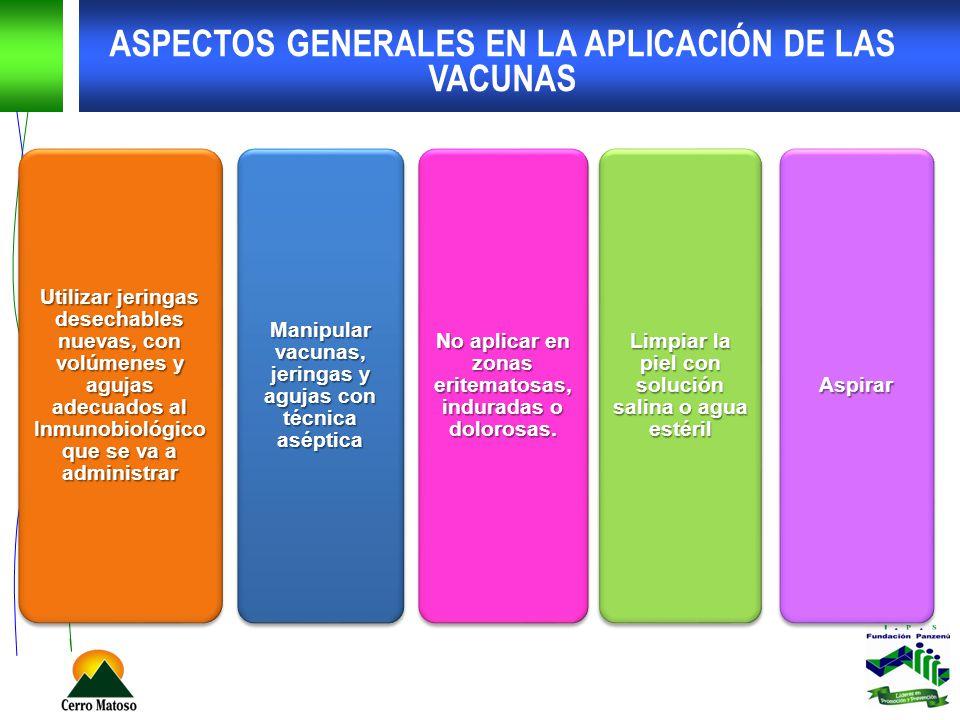 ASPECTOS GENERALES EN LA APLICACIÓN DE LAS VACUNAS