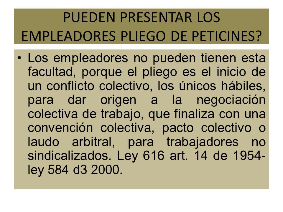 PUEDEN PRESENTAR LOS EMPLEADORES PLIEGO DE PETICINES