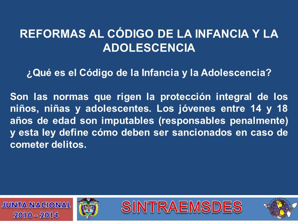 SINTRAEMSDES REFORMAS AL CÓDIGO DE LA INFANCIA Y LA ADOLESCENCIA