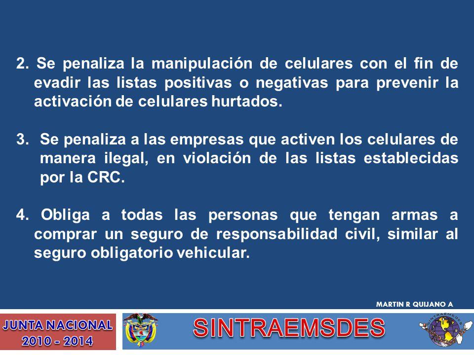 2. Se penaliza la manipulación de celulares con el fin de evadir las listas positivas o negativas para prevenir la activación de celulares hurtados.