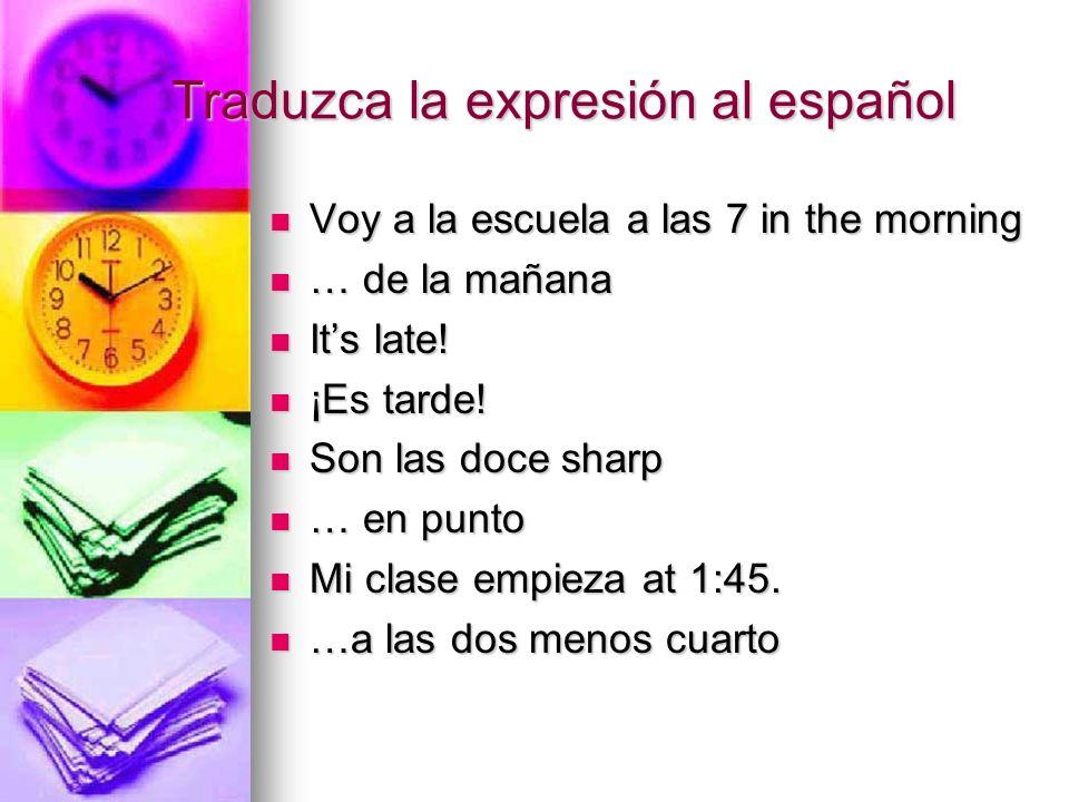 Traduzca la expresión al español