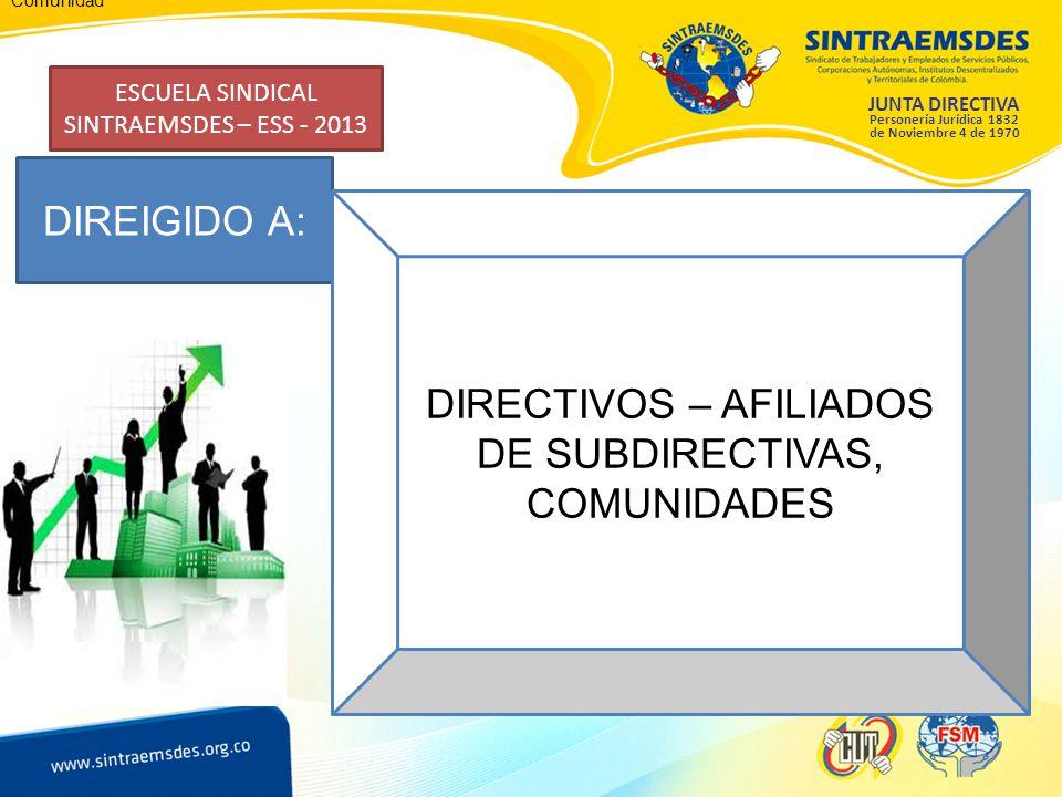 DIRECTIVOS – AFILIADOS DE SUBDIRECTIVAS, COMUNIDADES