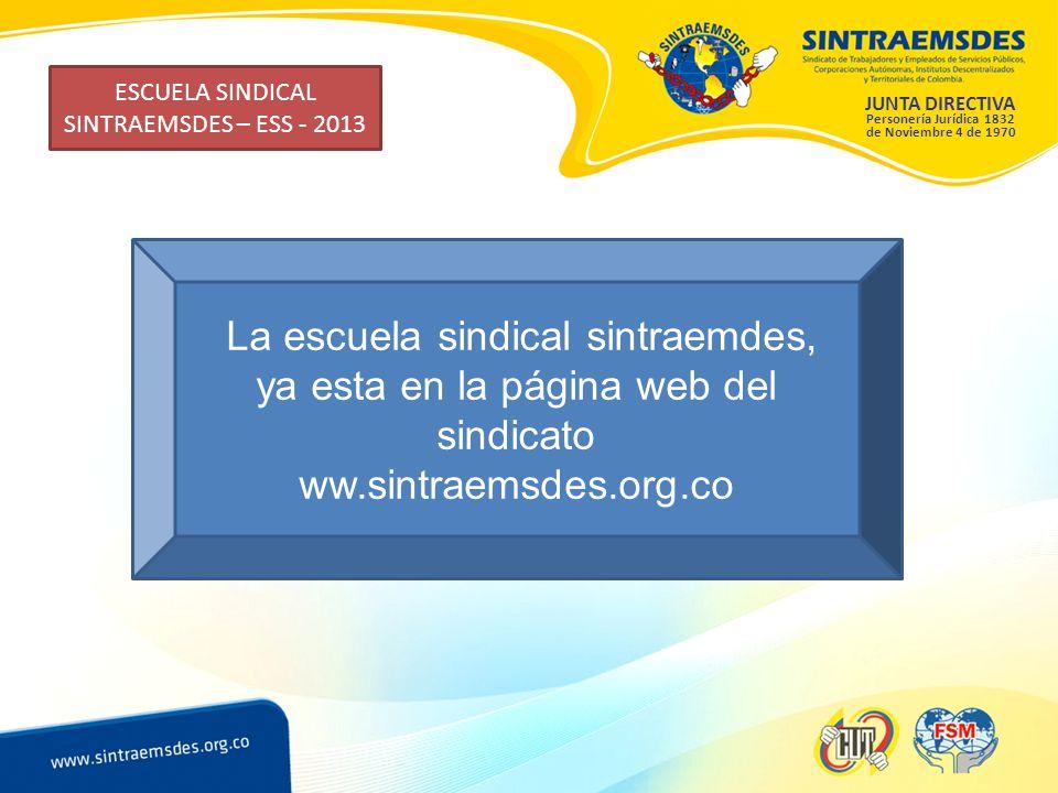ESCUELA SINDICAL SINTRAEMSDES – ESS - 2013