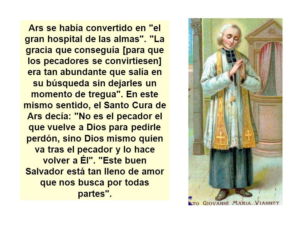 Ars se había convertido en el gran hospital de las almas