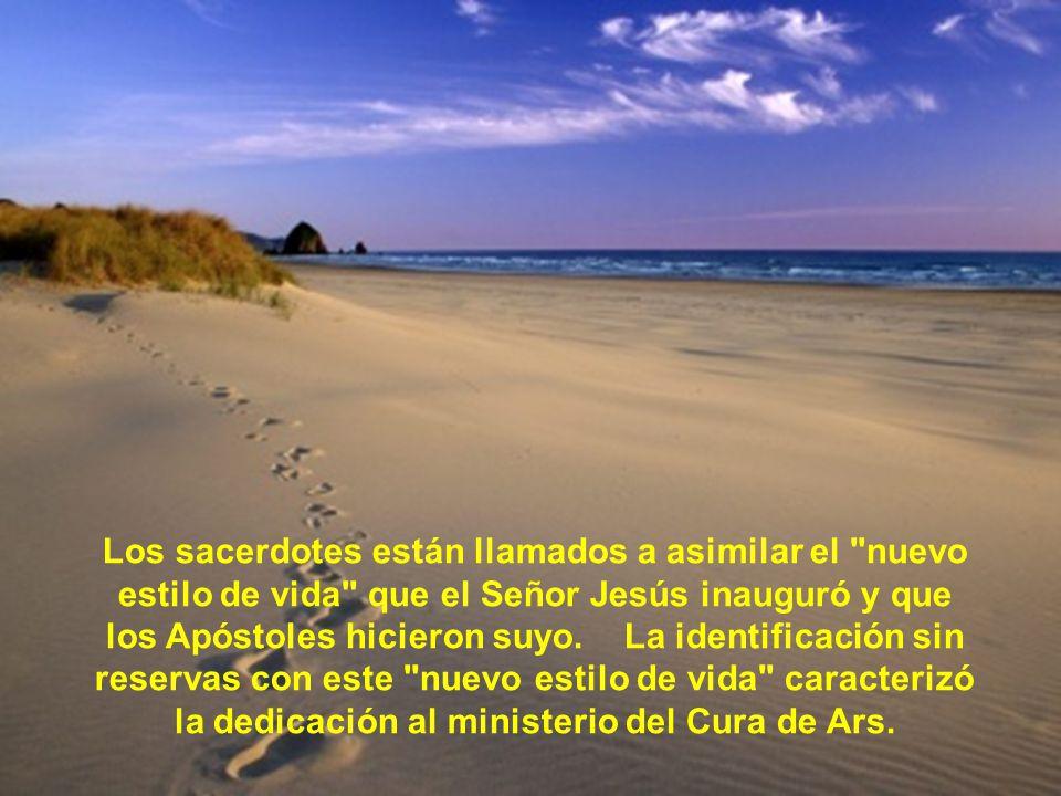 Los sacerdotes están llamados a asimilar el nuevo estilo de vida que el Señor Jesús inauguró y que los Apóstoles hicieron suyo.