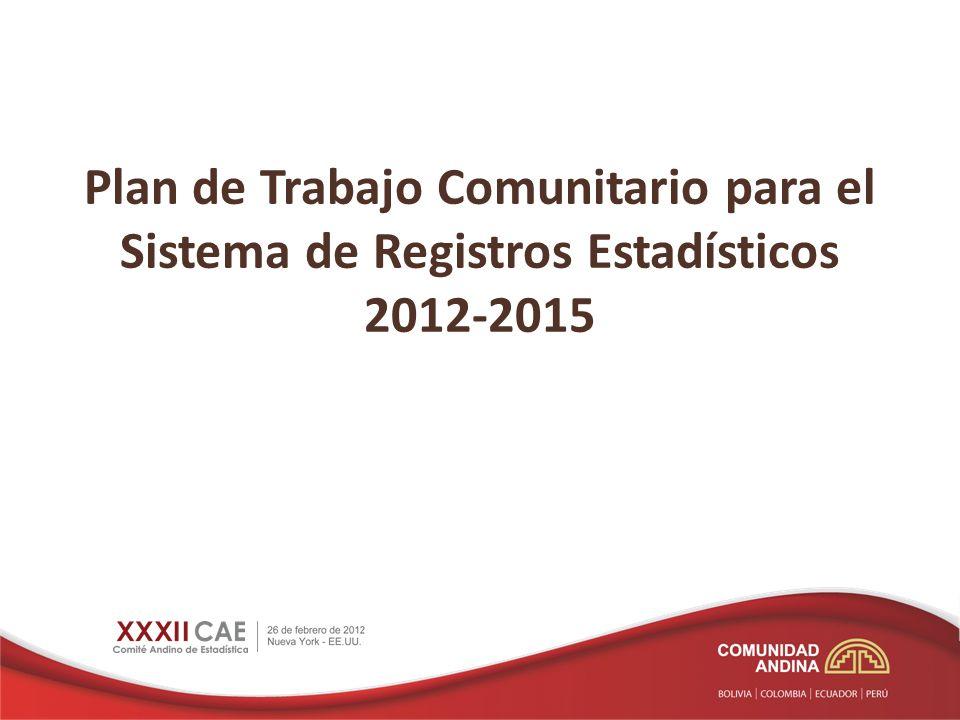 Plan de Trabajo Comunitario para el Sistema de Registros Estadísticos 2012-2015