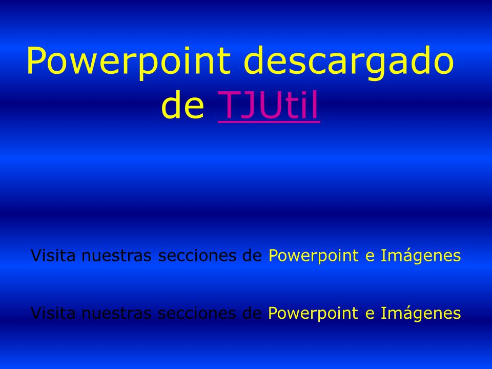 Powerpoint descargado de TJUtil