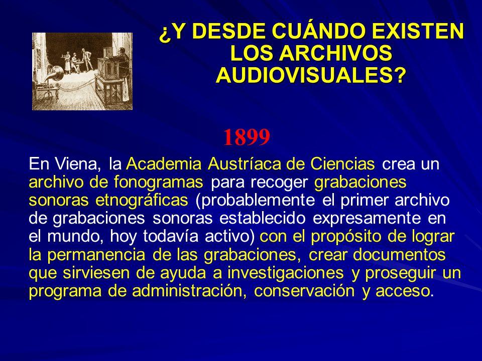 ¿Y DESDE CUÁNDO EXISTEN LOS ARCHIVOS AUDIOVISUALES