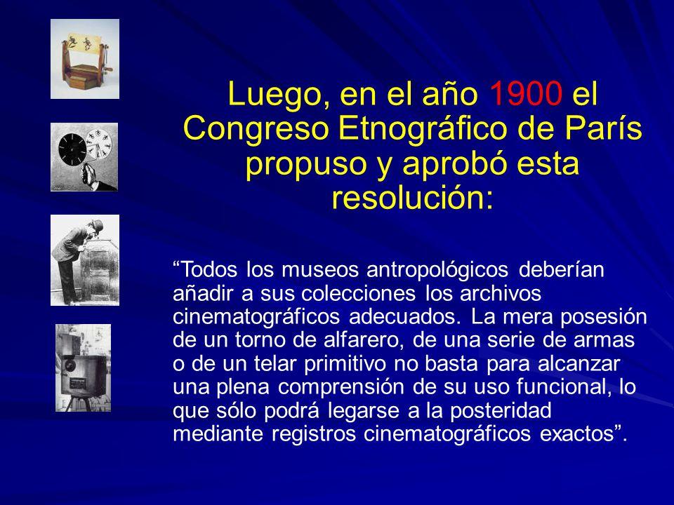 Luego, en el año 1900 el Congreso Etnográfico de París propuso y aprobó esta resolución: