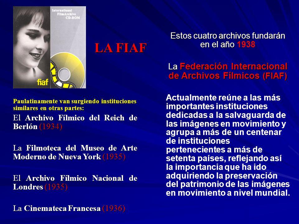 LA FIAF Estos cuatro archivos fundarán en el año 1938