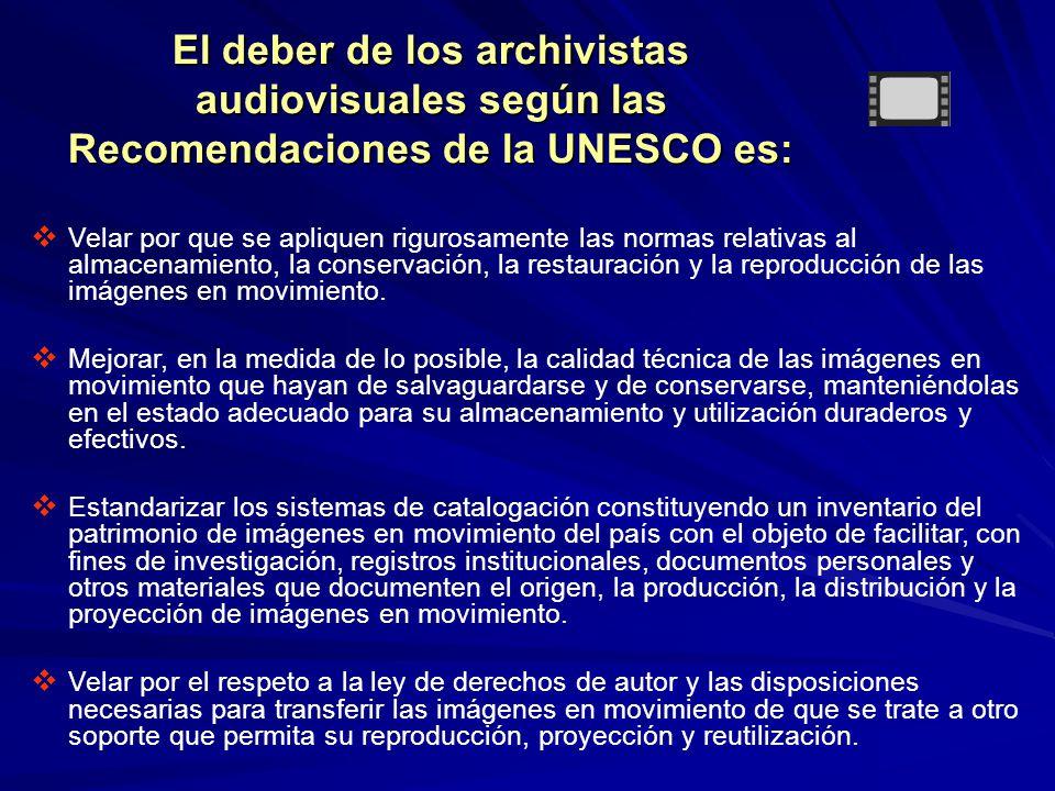 El deber de los archivistas audiovisuales según las Recomendaciones de la UNESCO es: