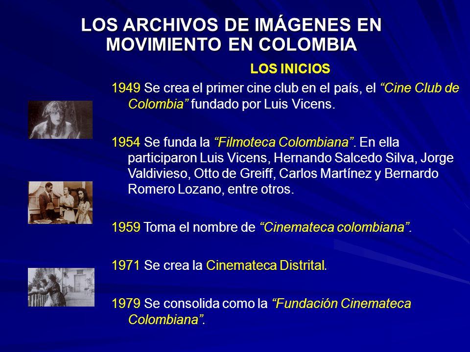 LOS ARCHIVOS DE IMÁGENES EN MOVIMIENTO EN COLOMBIA