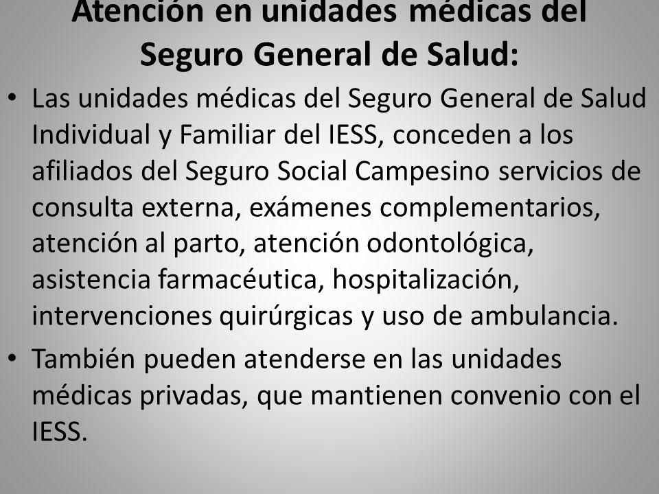 Atención en unidades médicas del Seguro General de Salud: