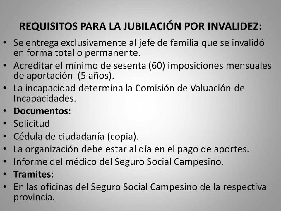 REQUISITOS PARA LA JUBILACIÓN POR INVALIDEZ: