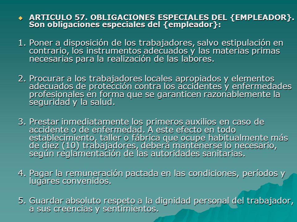 ARTICULO 57. OBLIGACIONES ESPECIALES DEL {EMPLEADOR}