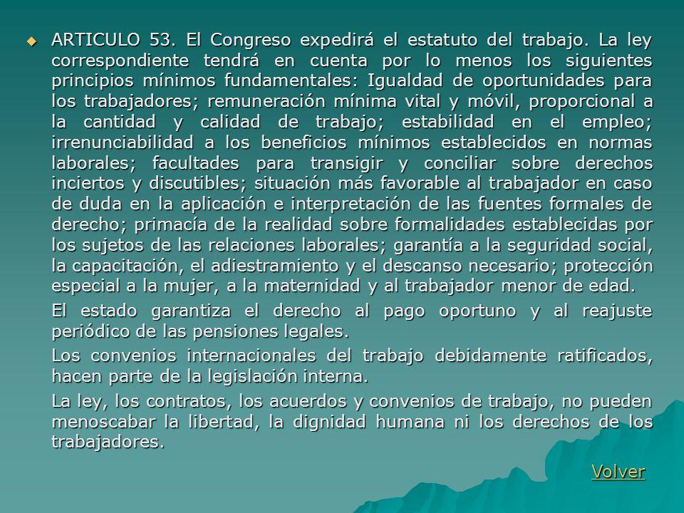 ARTICULO 53. El Congreso expedirá el estatuto del trabajo