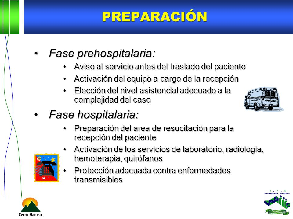 Preparación Fase prehospitalaria: Fase hospitalaria:
