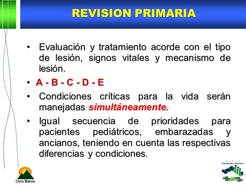 REVISION Primaria Evaluación y tratamiento acorde con el tipo de lesión, signos vitales y mecanismo de lesión.