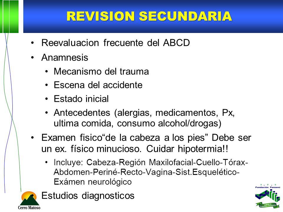REVISION SECUNDARIA Reevaluacion frecuente del ABCD Anamnesis