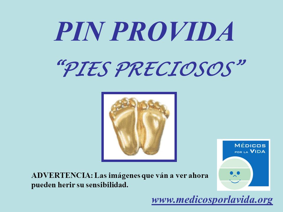 PIN PROVIDA PIES PRECIOSOS www.medicosporlavida.org