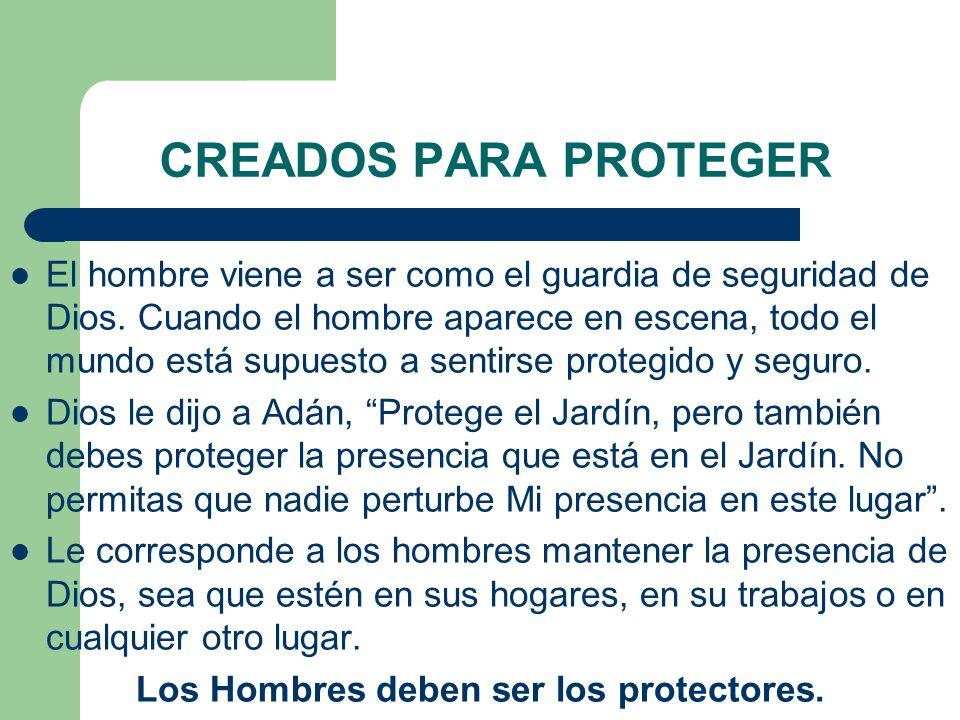 Los Hombres deben ser los protectores.