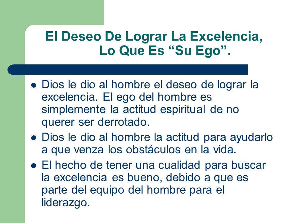 El Deseo De Lograr La Excelencia, Lo Que Es Su Ego .