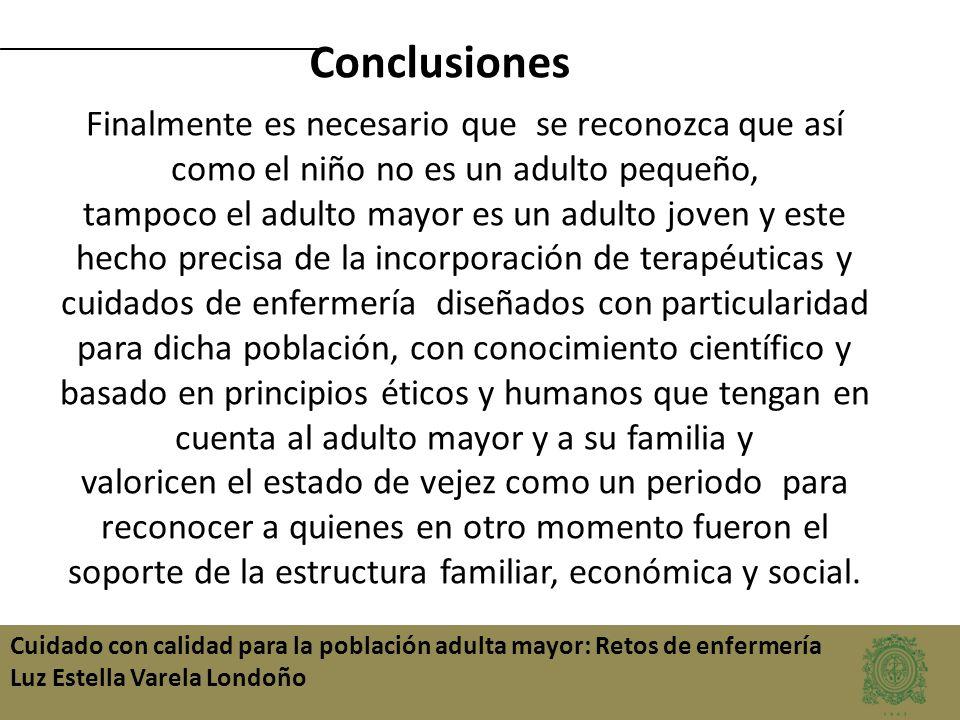 soporte de la estructura familiar, económica y social.