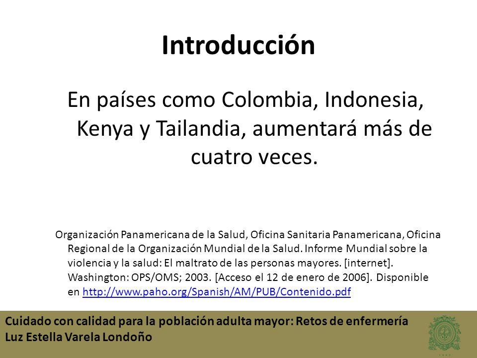 Introducción En países como Colombia, Indonesia, Kenya y Tailandia, aumentará más de cuatro veces.