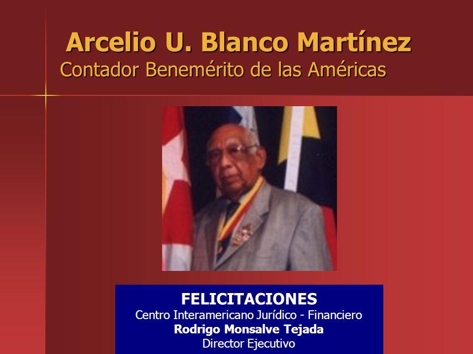 Arcelio U. Blanco Martínez Contador Benemérito de las Américas