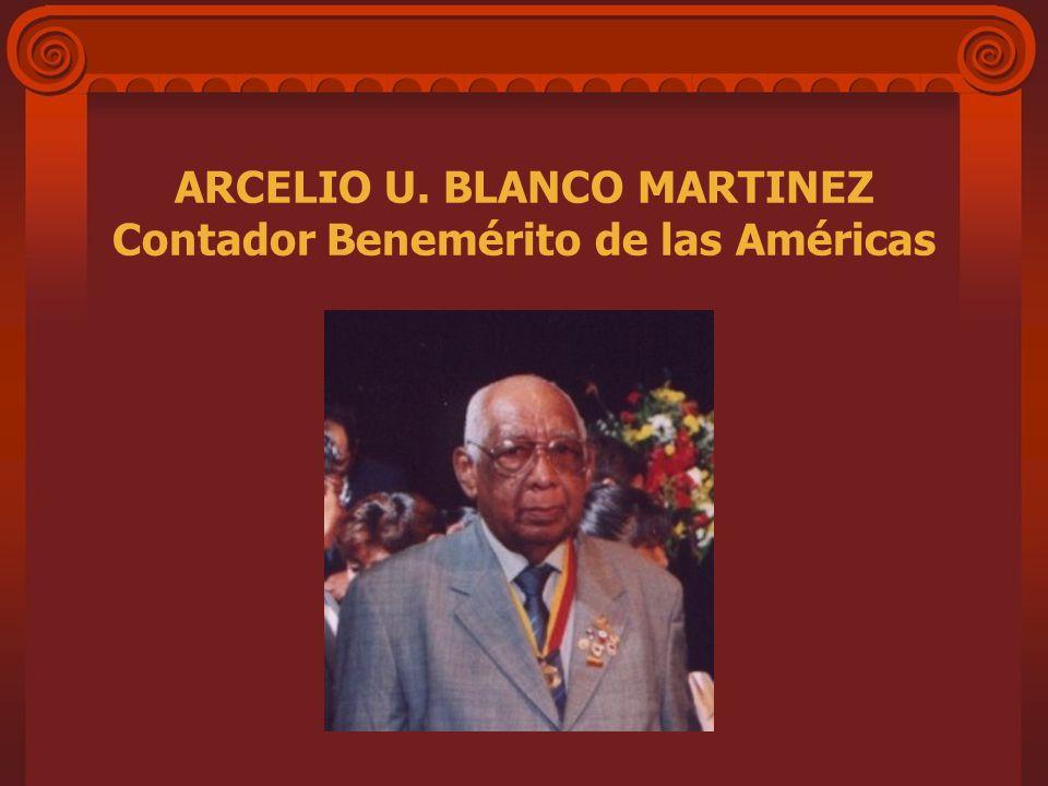 ARCELIO U. BLANCO MARTINEZ Contador Benemérito de las Américas