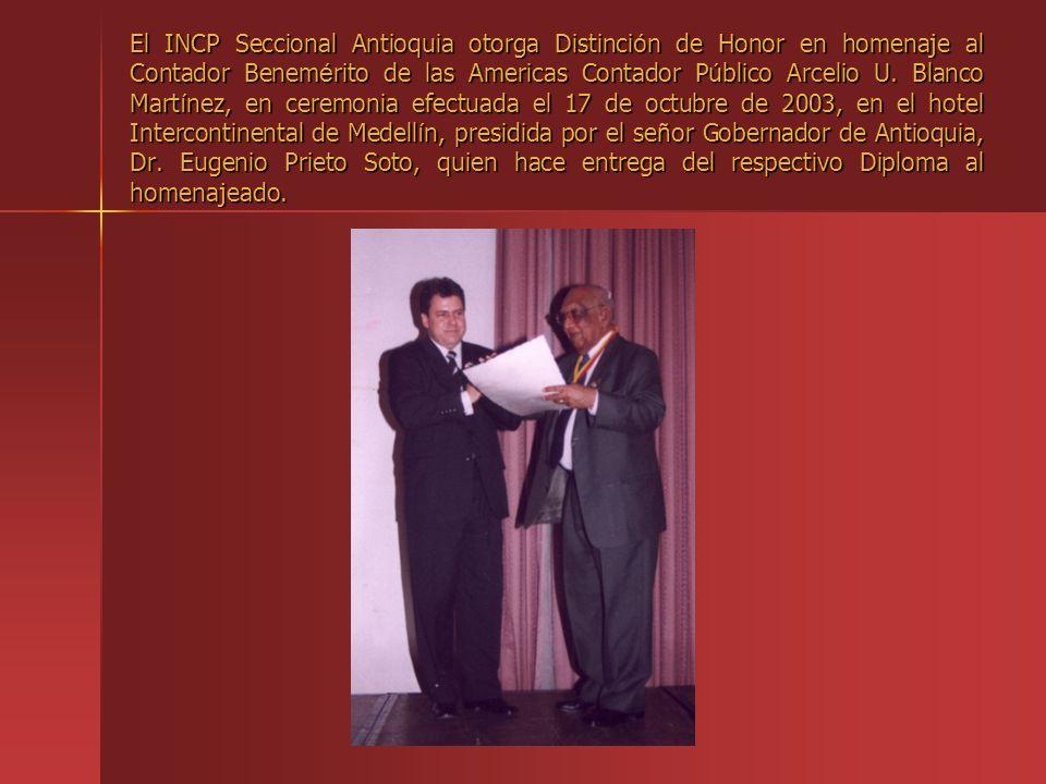 El INCP Seccional Antioquia otorga Distinción de Honor en homenaje al Contador Benemérito de las Americas Contador Público Arcelio U.