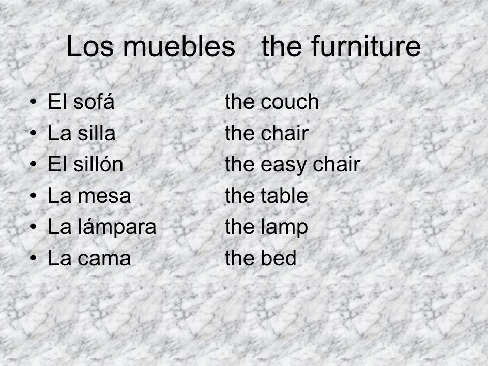 Los muebles the furniture
