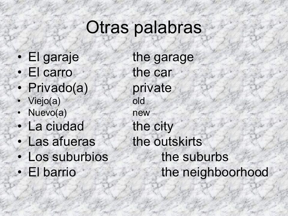 Otras palabras El garaje the garage El carro the car