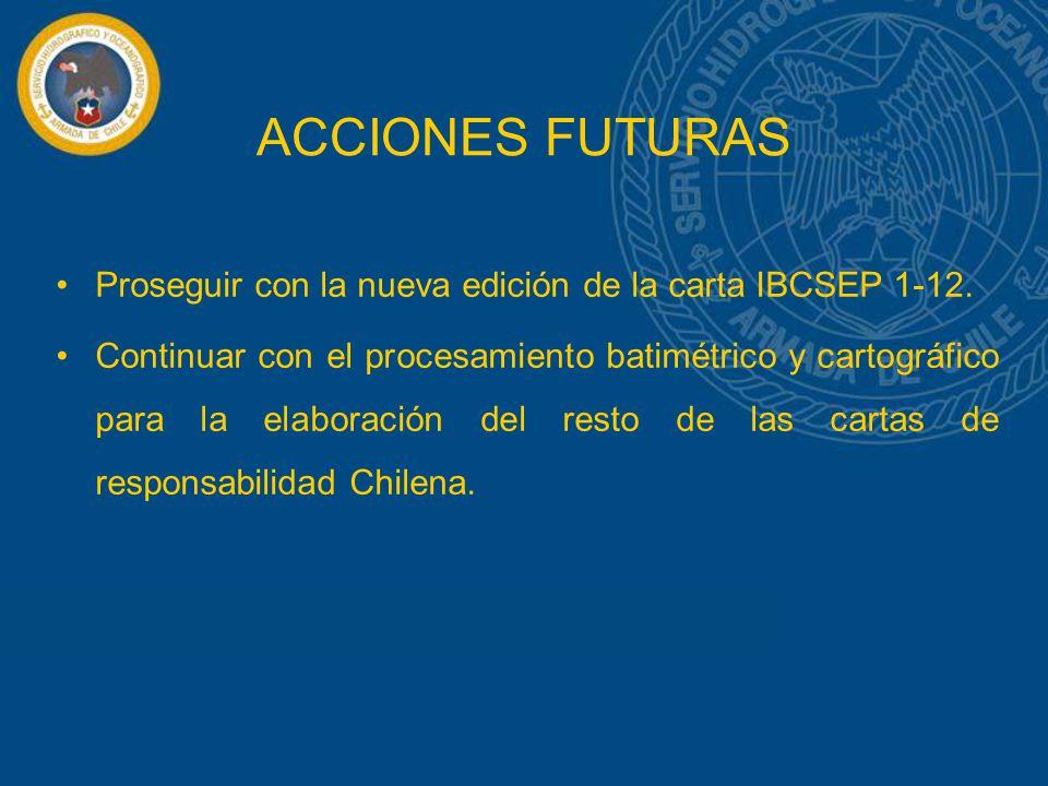 ACCIONES FUTURAS Proseguir con la nueva edición de la carta IBCSEP 1-12.