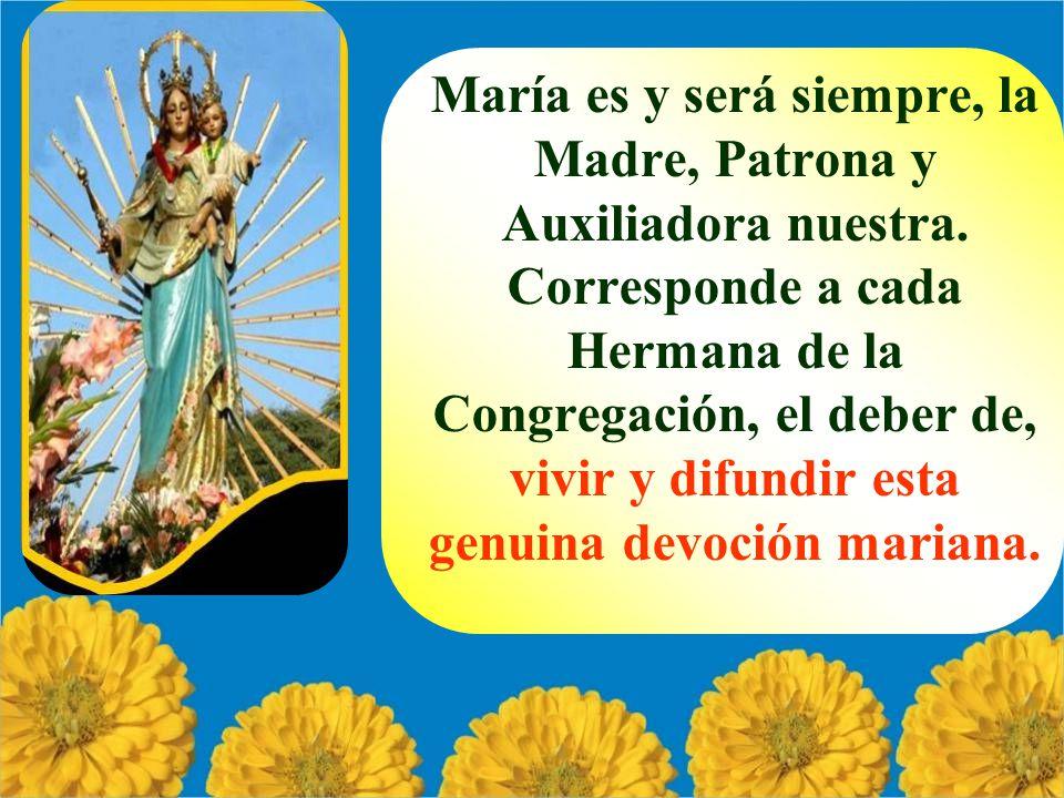 María es y será siempre, la Madre, Patrona y Auxiliadora nuestra