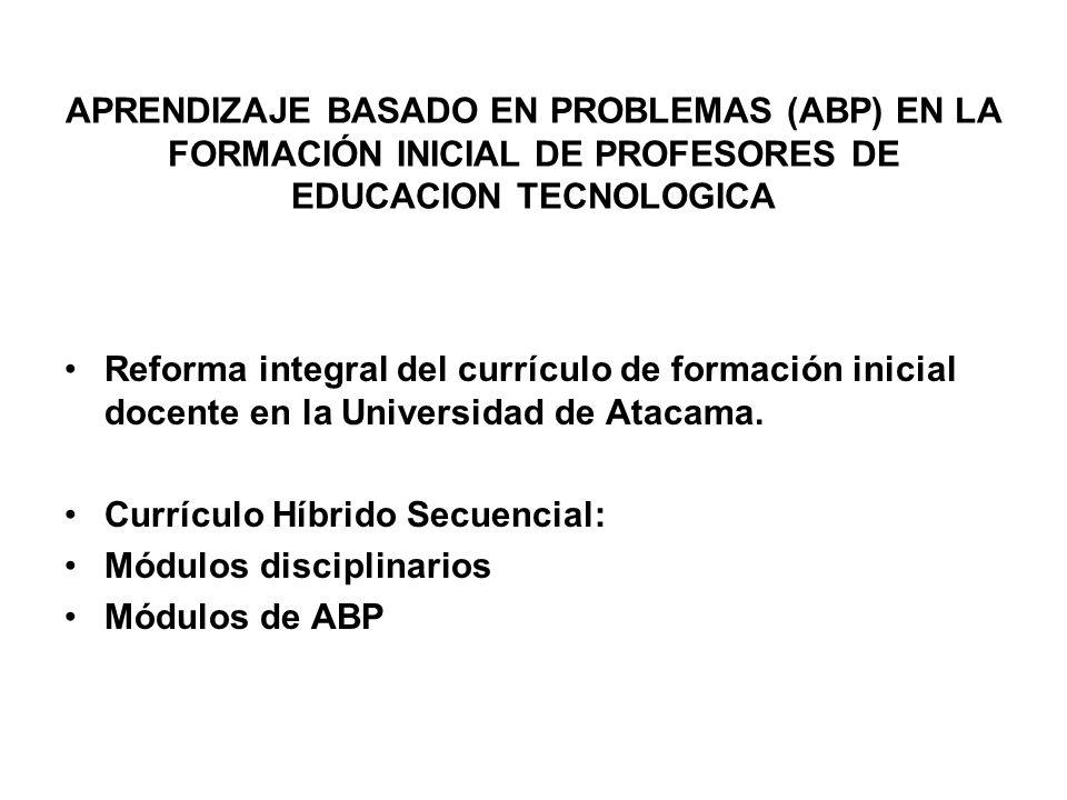 APRENDIZAJE BASADO EN PROBLEMAS (ABP) EN LA FORMACIÓN INICIAL DE PROFESORES DE EDUCACION TECNOLOGICA