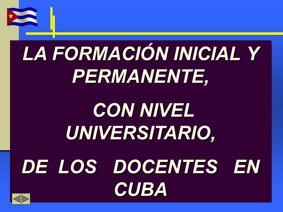 LA FORMACIÓN INICIAL Y PERMANENTE, CON NIVEL UNIVERSITARIO,