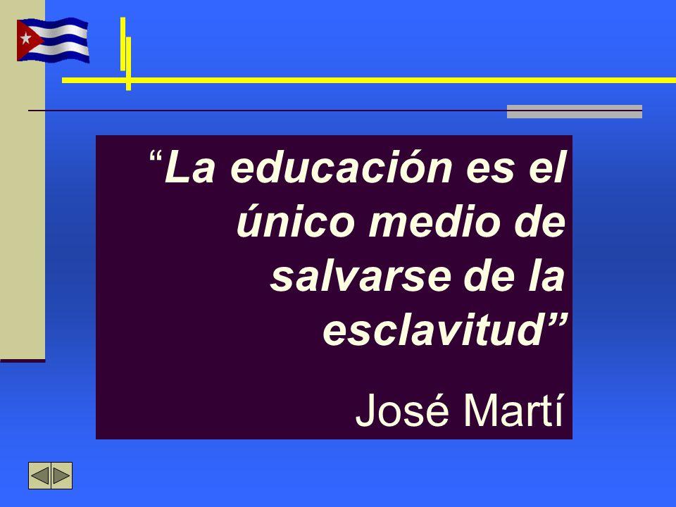 La educación es el único medio de salvarse de la esclavitud
