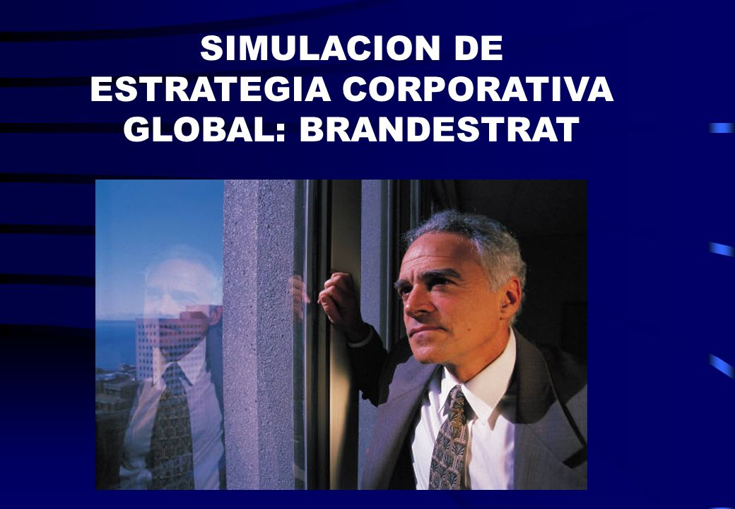SIMULACION DE ESTRATEGIA CORPORATIVA GLOBAL: BRANDESTRAT