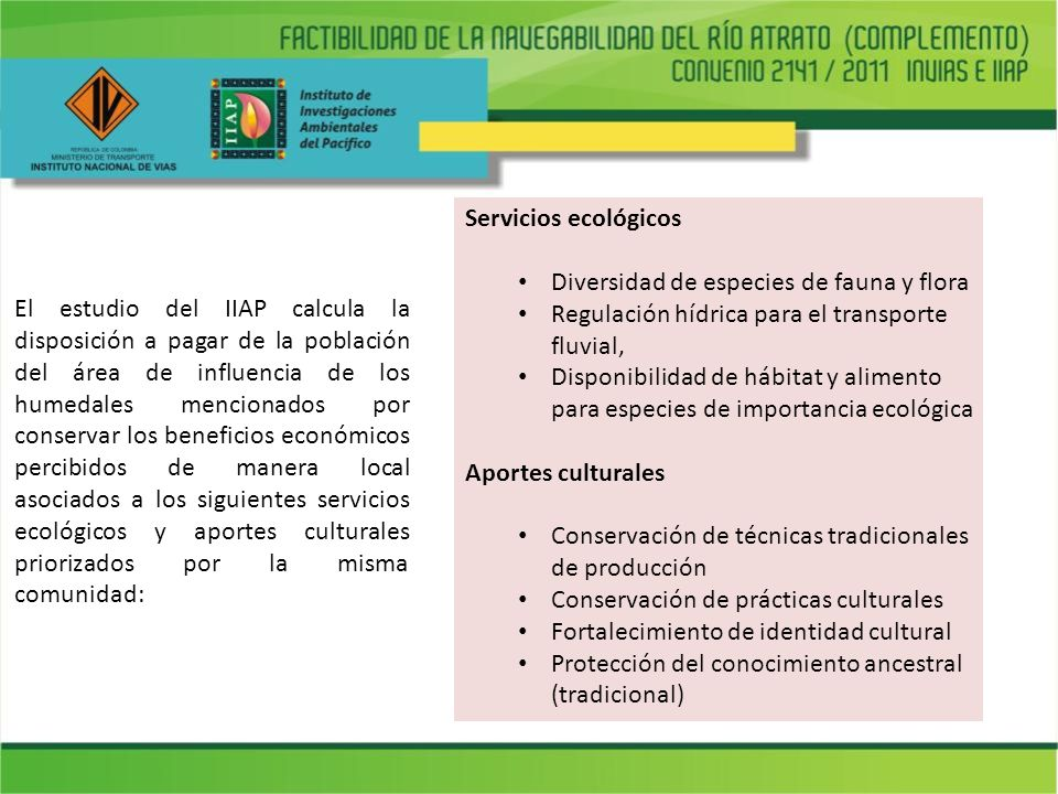 Servicios ecológicos Diversidad de especies de fauna y flora. Regulación hídrica para el transporte fluvial,