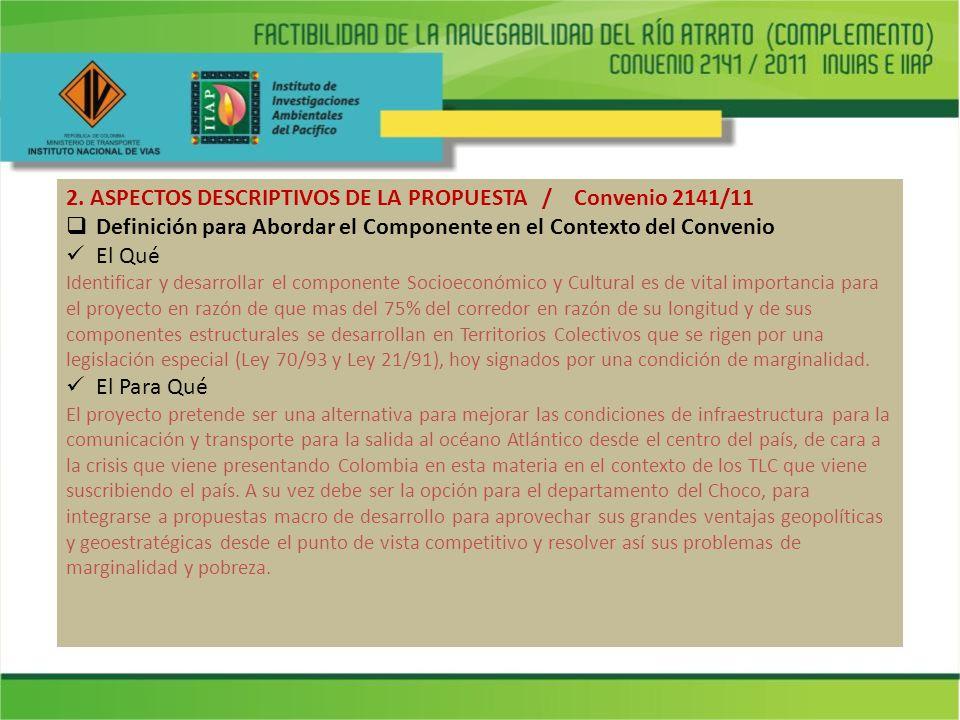 2. ASPECTOS DESCRIPTIVOS DE LA PROPUESTA / Convenio 2141/11