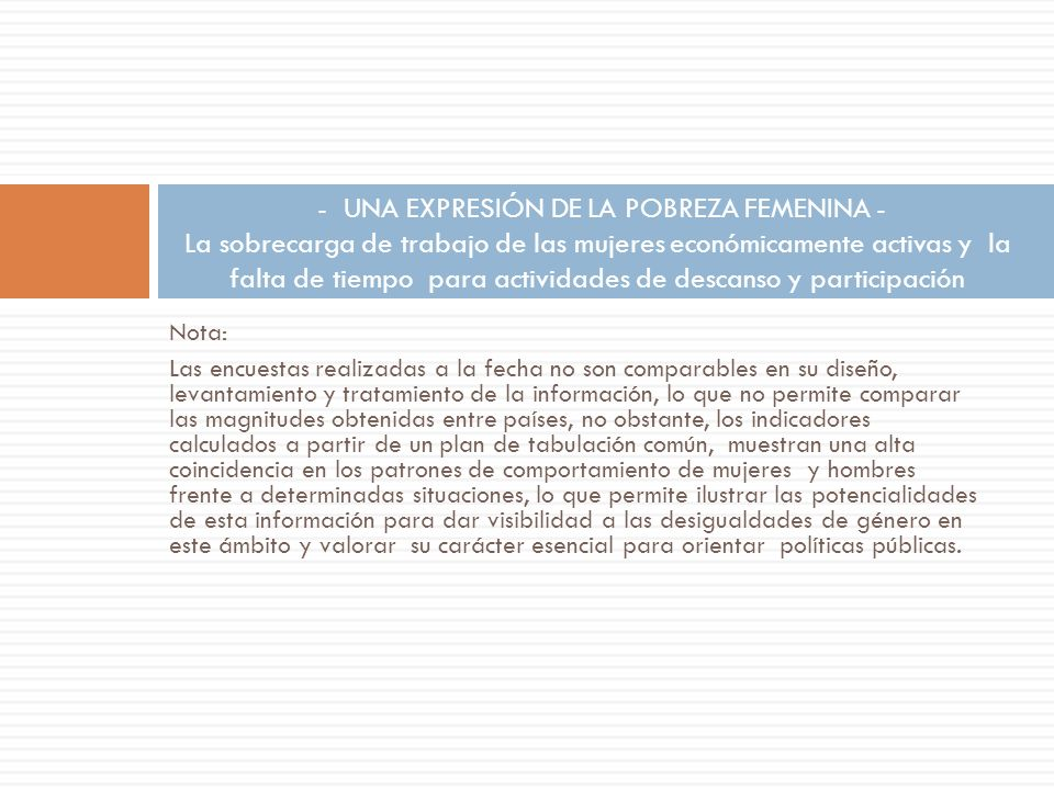 - UNA EXPRESIÓN DE LA POBREZA FEMENINA - La sobrecarga de trabajo de las mujeres económicamente activas y la falta de tiempo para actividades de descanso y participación