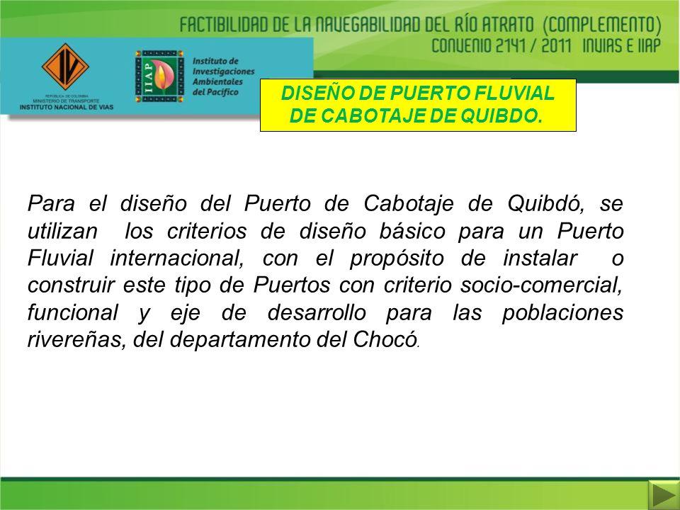 DISEÑO DE PUERTO FLUVIAL DE CABOTAJE DE QUIBDO.