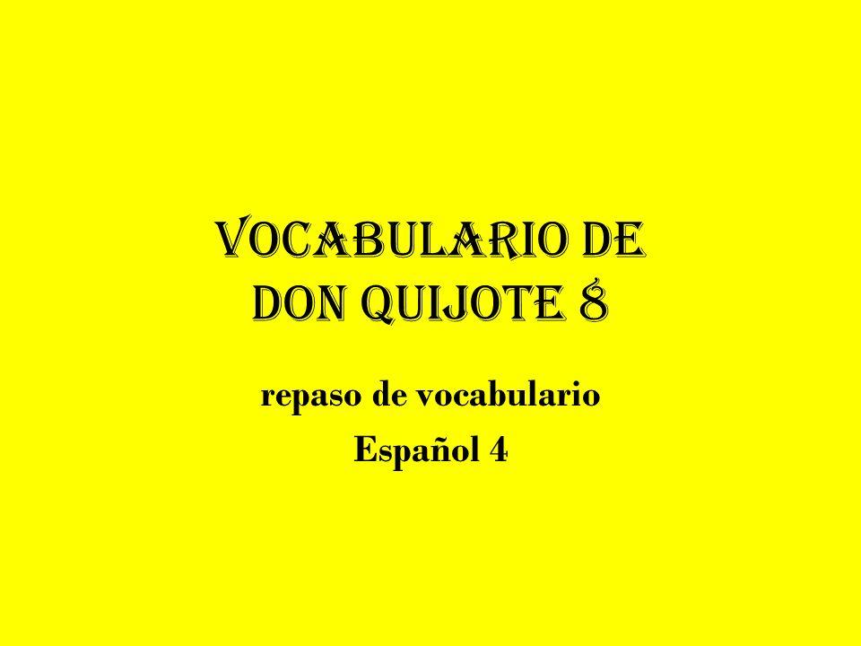 Vocabulario de don quijote 8