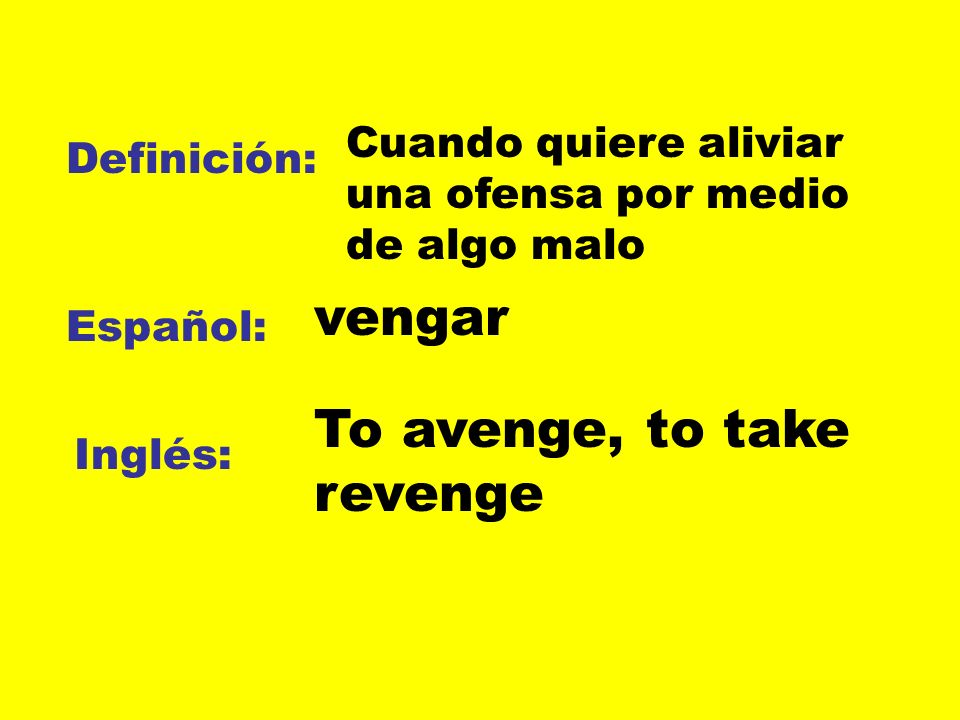 To avenge, to take revenge
