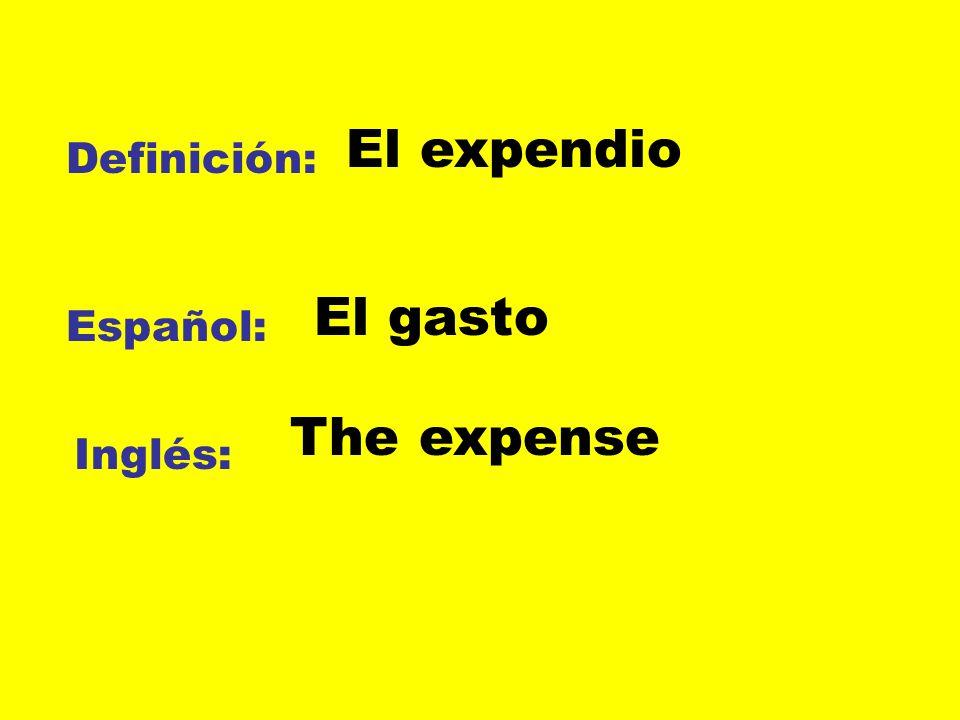 El expendio Definición: El gasto Español: The expense Inglés: