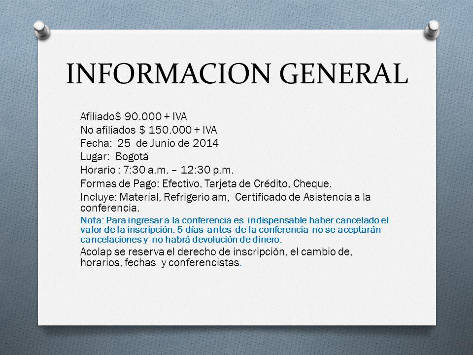 INFORMACION GENERAL Afiliado$ 90.000 + IVA